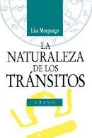 La naturaleza de los transitos - Lisa Morpurgo