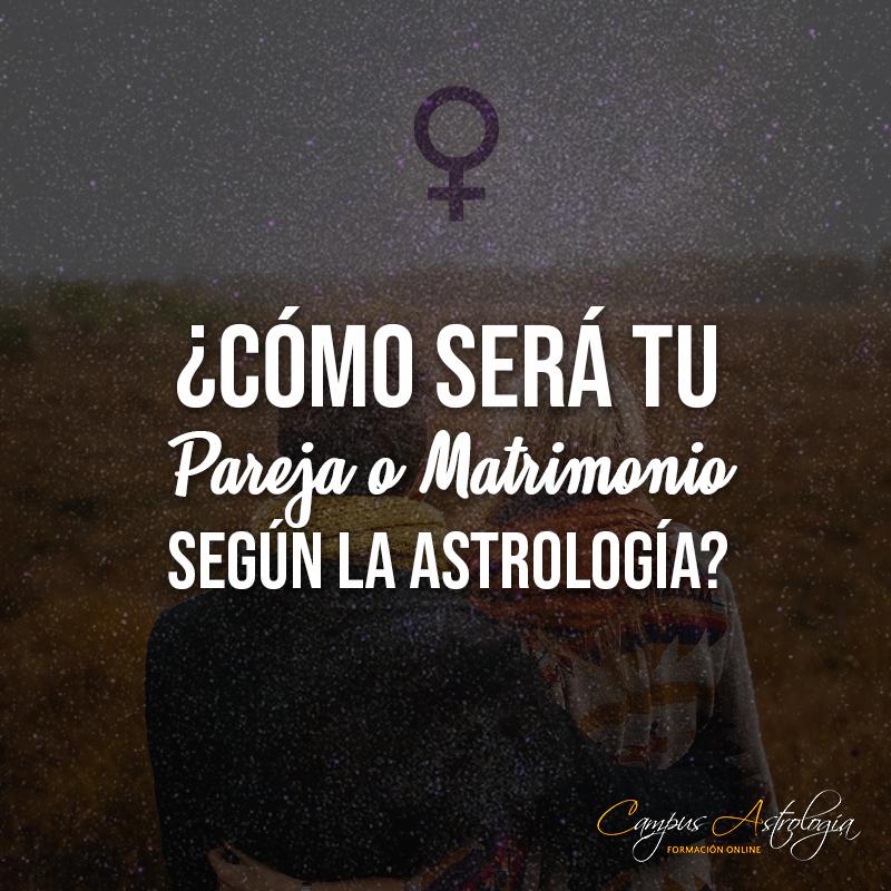 ¿Cómo será tu Pareja o Matrimonio según la Astrología?