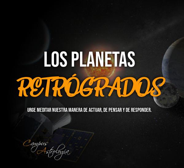 Los Planetas Retrógrados