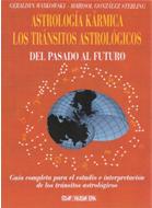 ASTROLOGÍA KÁRMICA LOS TRÁNSITOS ASTROLÓGICOS DEL PASADO AL FUTURO