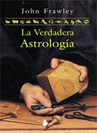LA VERDADERA ASTROLOGÍA
