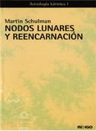 NODOS LUNARES Y REENCARNACIÓN-MARTIN SCHULMAN
