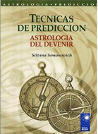 TÉCNICAS DE PREDICCIÓN : ASTROLOGÍA DEL DEVENIR