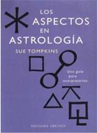 LOS ASPECTOS EN ASTROLOGÍA – SUE TOMPKINS
