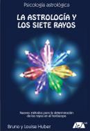 LA ASTROLOGÍA Y LOS SIETE RAYOS