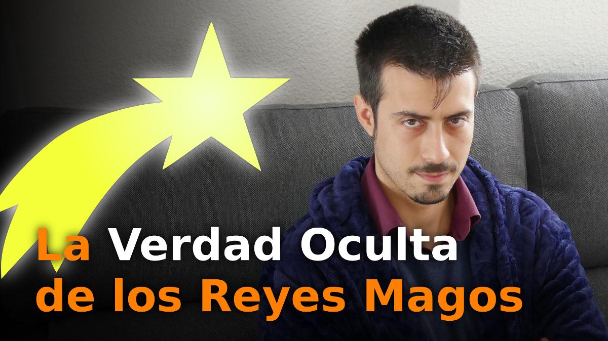 Reyes Magos: La Verdad Oculta