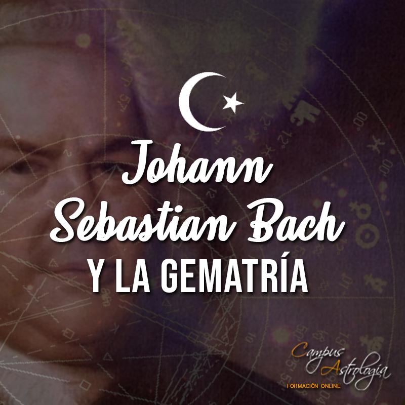 Johann Sebastian Bach y la Gematría