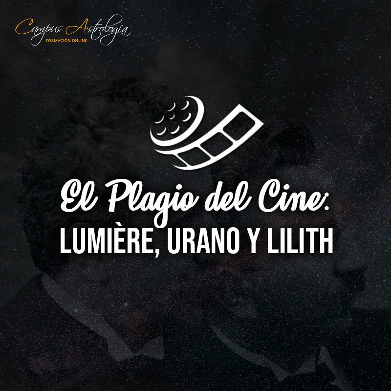 El Plagio del Cine: Lumière, Urano y Lilith