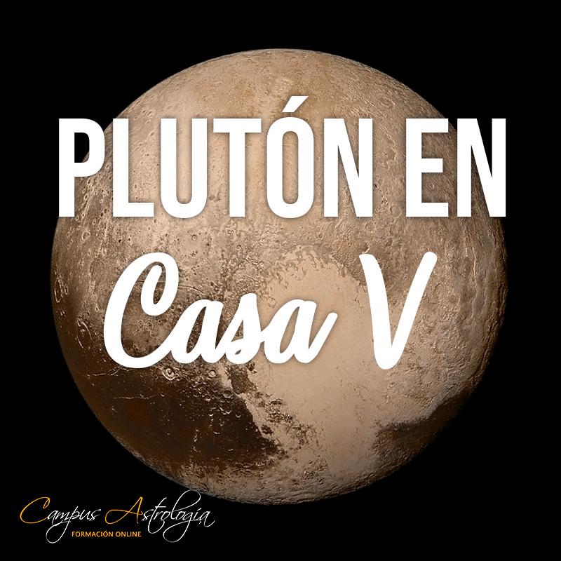 Plutón en Casa 5