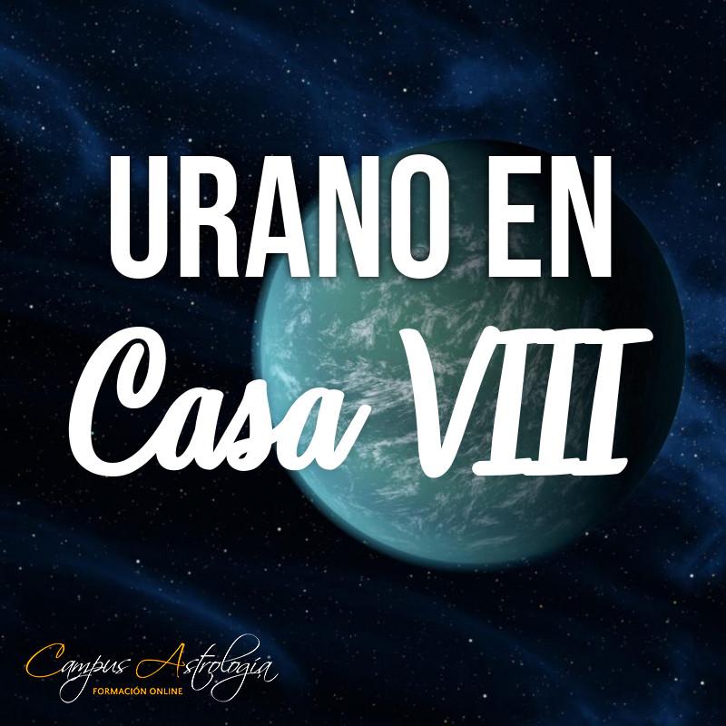 Urano en Casa 8: Ambiciones extrañas